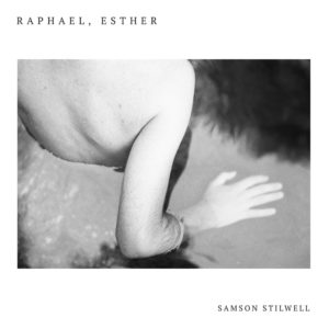 Samson Stilwell — Raphael, Esther